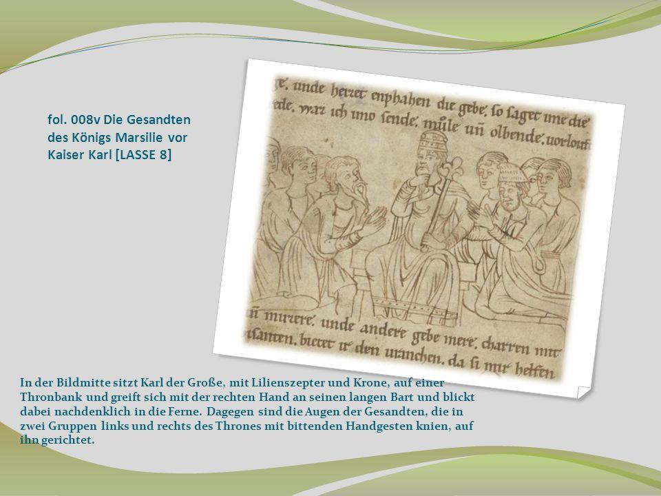 fol. 008v Die Gesandten des Königs Marsilie vor Kaiser Karl [LASSE 8]